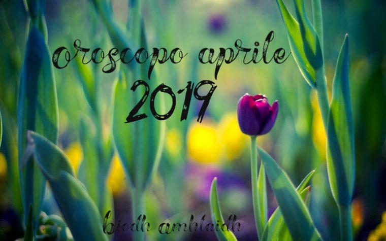 Oroscopo aprile 2019